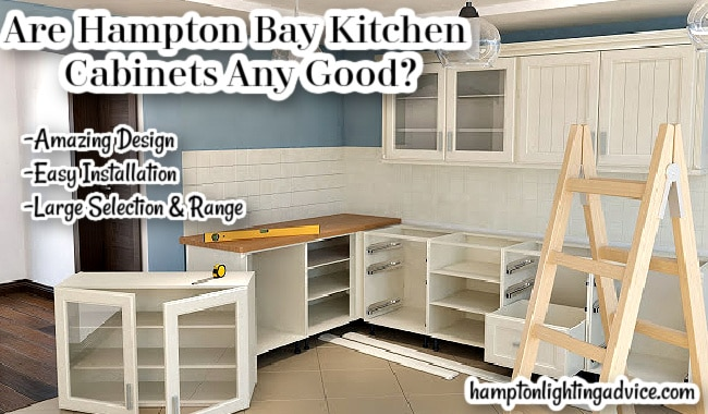 Are Hampton Bay Kitchen Cabinets Any Good