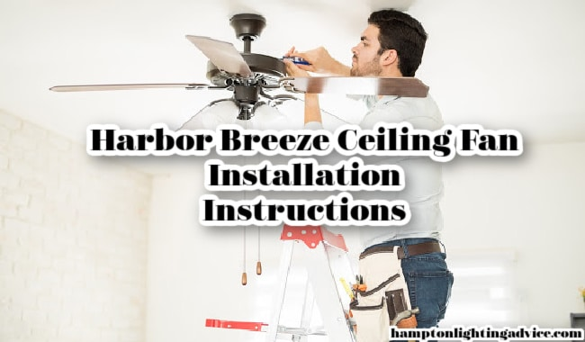 Harbor Breeze Ceiling Fan Installation Instructions