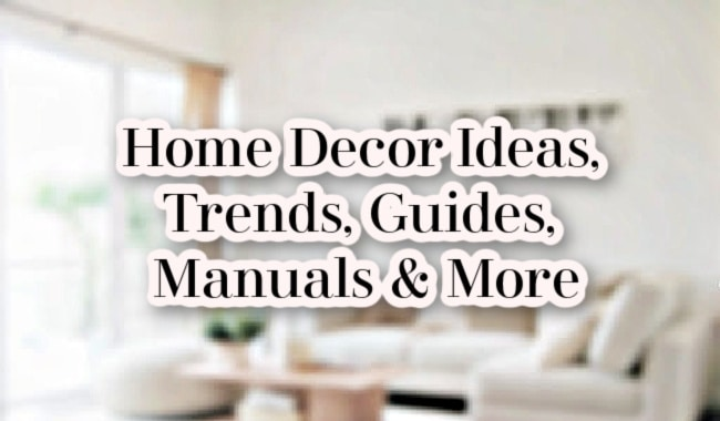 Home Decor Ideas and Guides