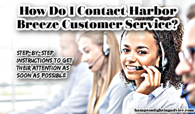 How To Contact Harbor Breeze Customer Service
