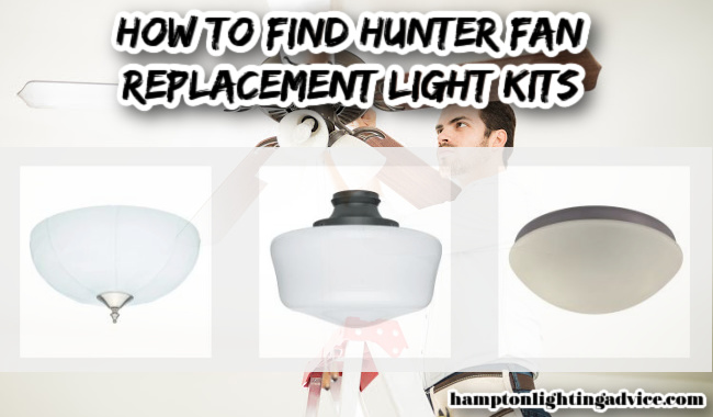 How To Find Hunter Ceiling Fan Light Kits
