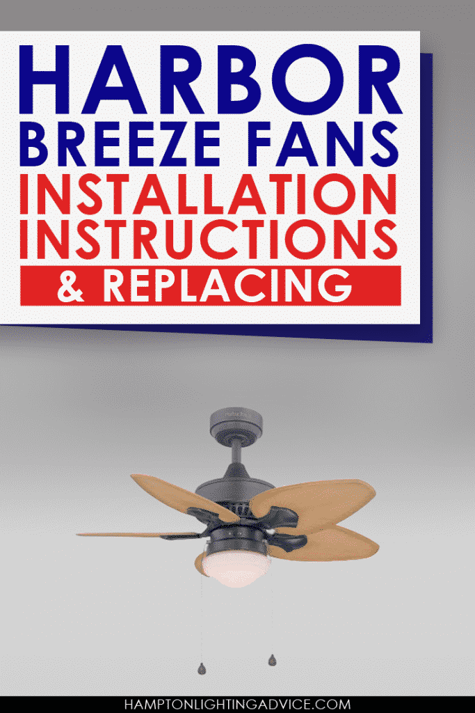 Harbor Breeze Fans Installation Instructions Amp Replacing